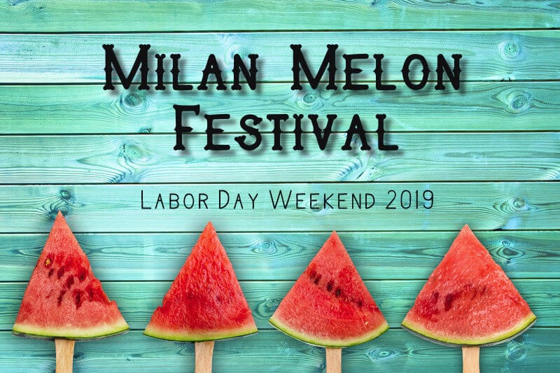 Milan Melon Festival - Labor Day Weekend 2019- teal woodbackground with watermelon pops at the bottom.