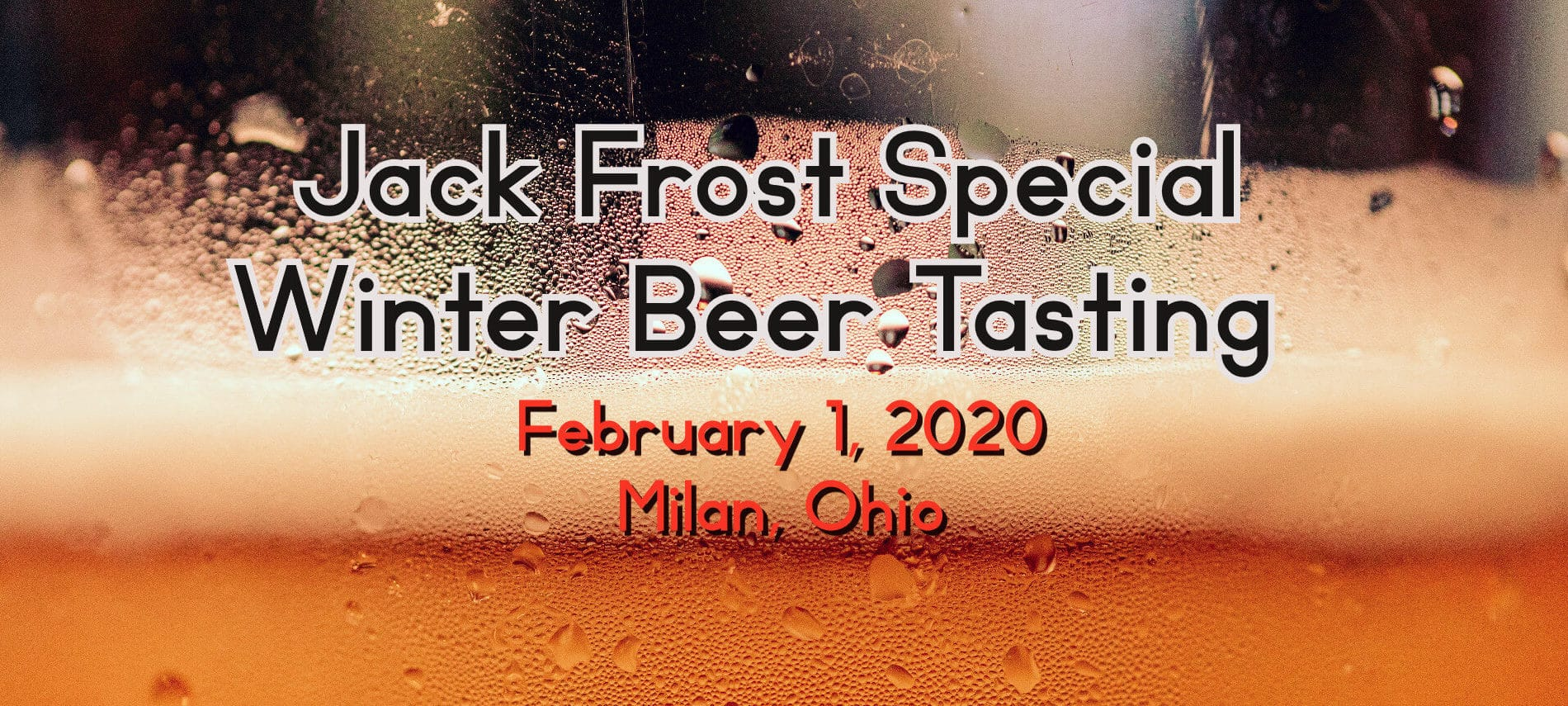 Beer in glass with text Jack Frost Specia Winter Beer Tasting - Feb 1, 2020, Milan, Ohio