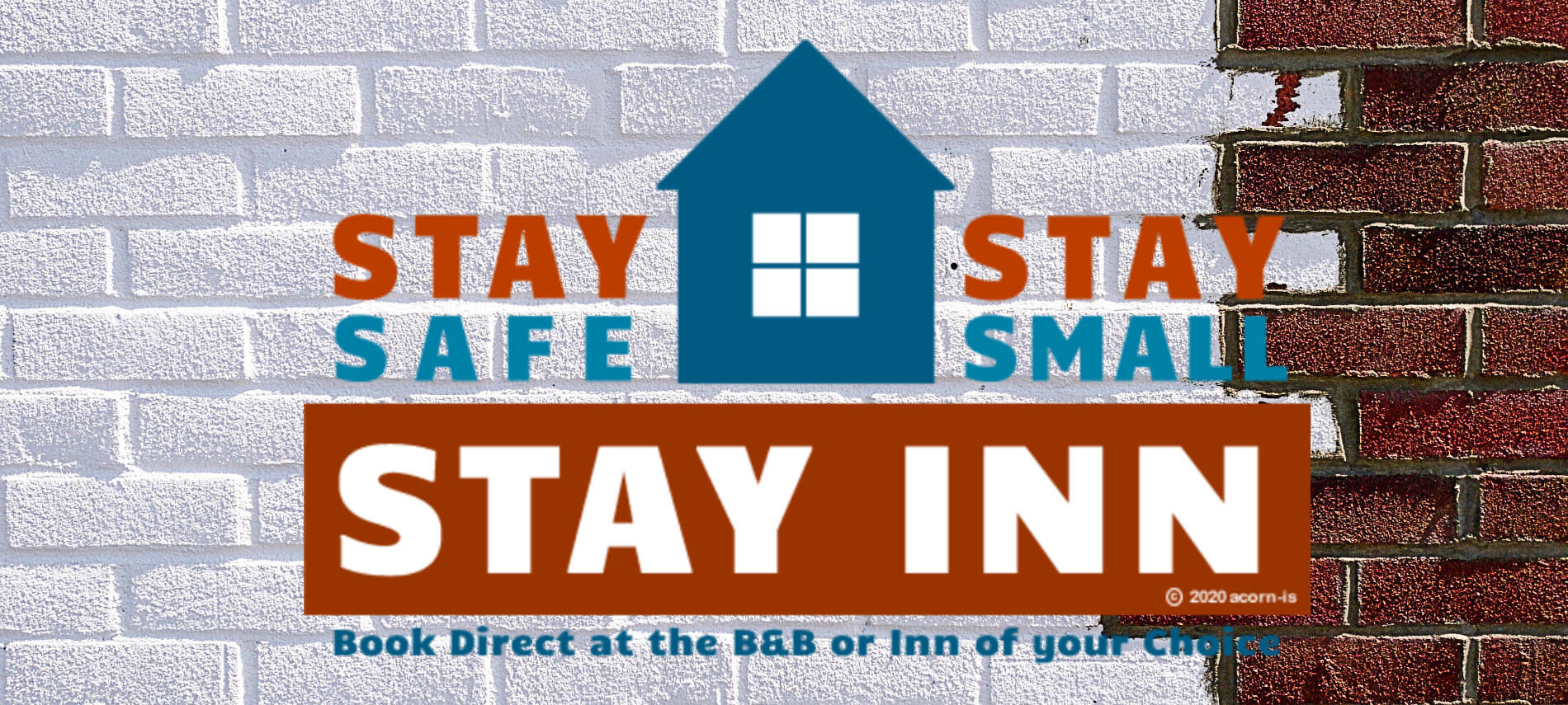 Stay Safe, Stay Small, Stay Inn log on a brick background